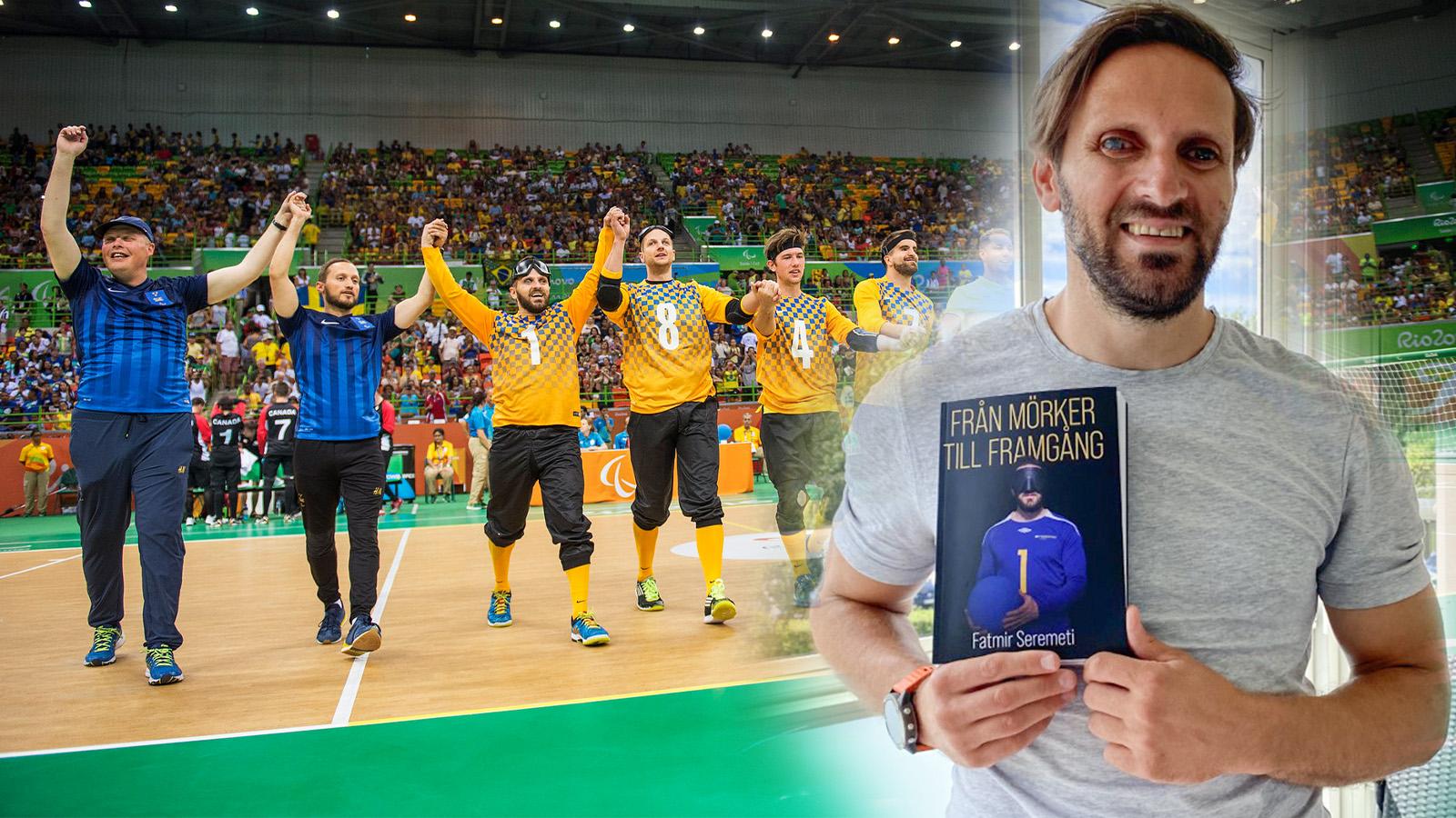 """Fatmir Seremeti står till höger i bild och håller upp sin självbiografi """"Från mörker till framgång"""". I bakgrunden är det en bild från när svenska landslaget i goalball firar en seger i Paralympics i Rio de Janeiro."""